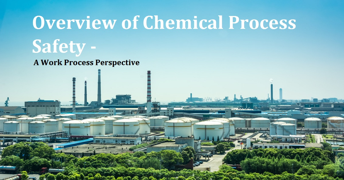 Overview of Chemical Process Safety