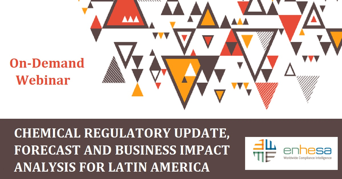 CHEMICAL REGULATORY UPDATE, FORECAST AND BUSINESS IMPACT ANALYSIS FOR LATIN AMERICA