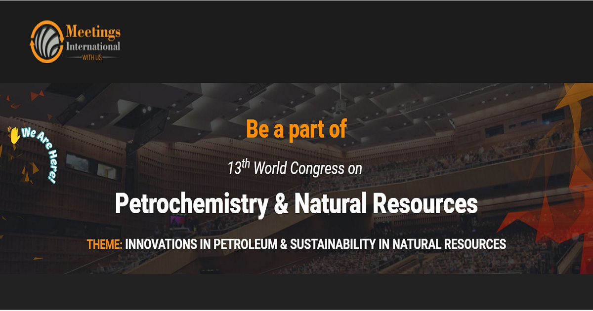 13th World Congress on Petrochemistry & Natural Resources