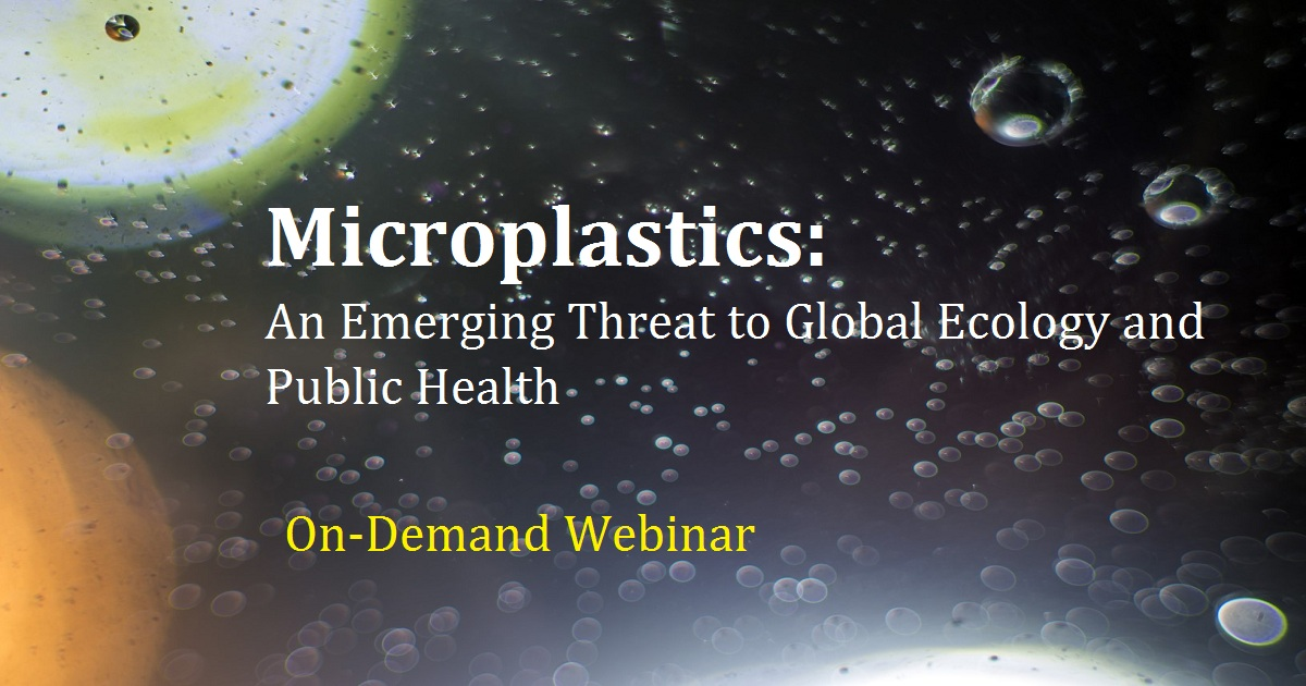 Microplastics: An Emerging Threat to Global Ecology and Public Health