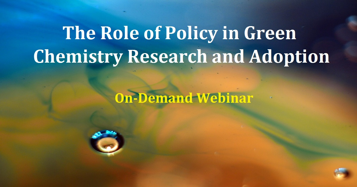 The Role of Policy in Green Chemistry Research and Adoption