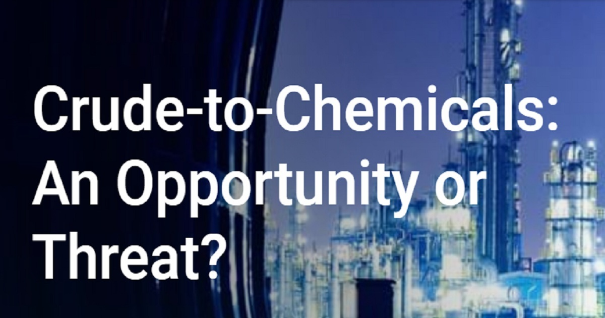 Crude-to-Chemicals: An Opportunity or Threat?