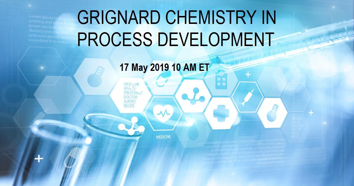 GRIGNARD CHEMISTRY IN PROCESS DEVELOPMENT