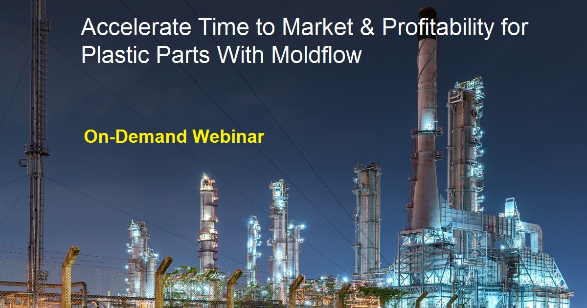 Accelerate Time to Market & Profitability for Plastic Parts With Moldflow