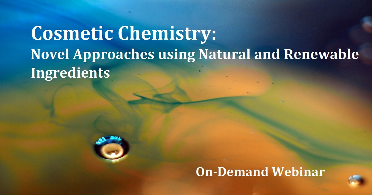 Cosmetic Chemistry: Novel Approaches using Natural and Renewable Ingredients