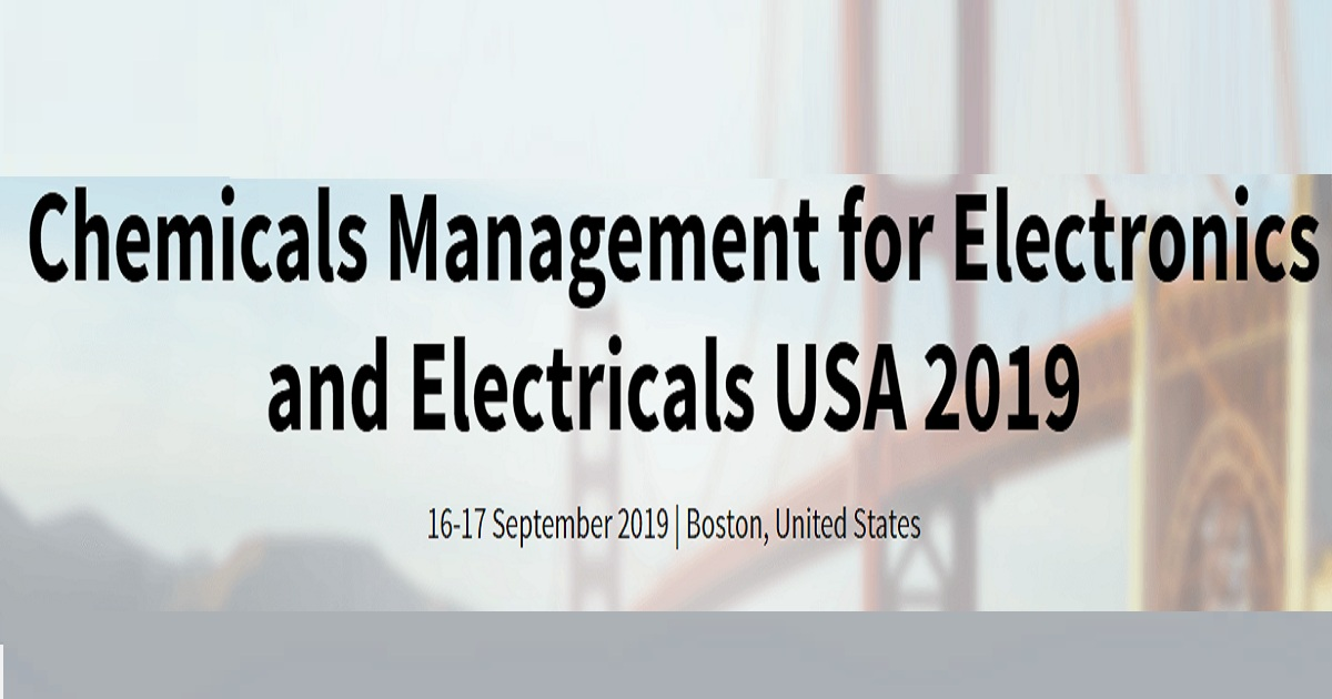 Chemicals Management for Electronics and Electricals USA 2019