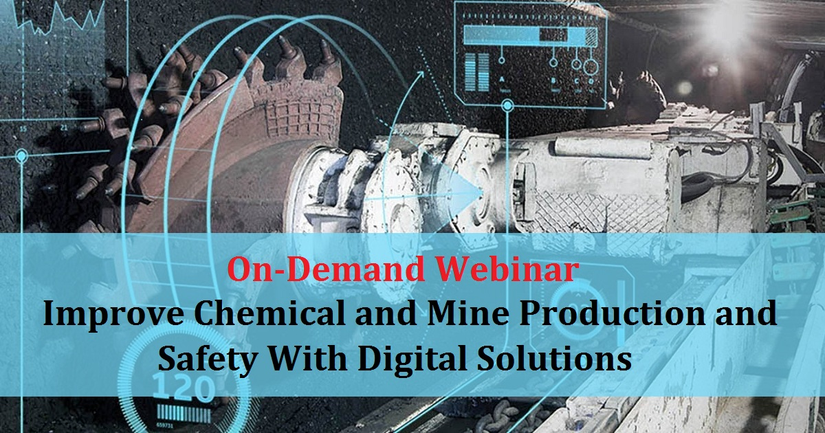 Improve Chemical and Mine Production and Safety With Digital Solutions