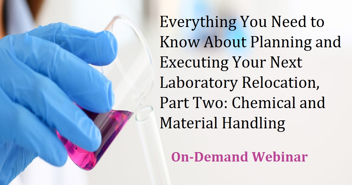 Everything You Need to Know About Planning and Executing Your Next Laboratory Relocation, Part Two: Chemical and Material Handling