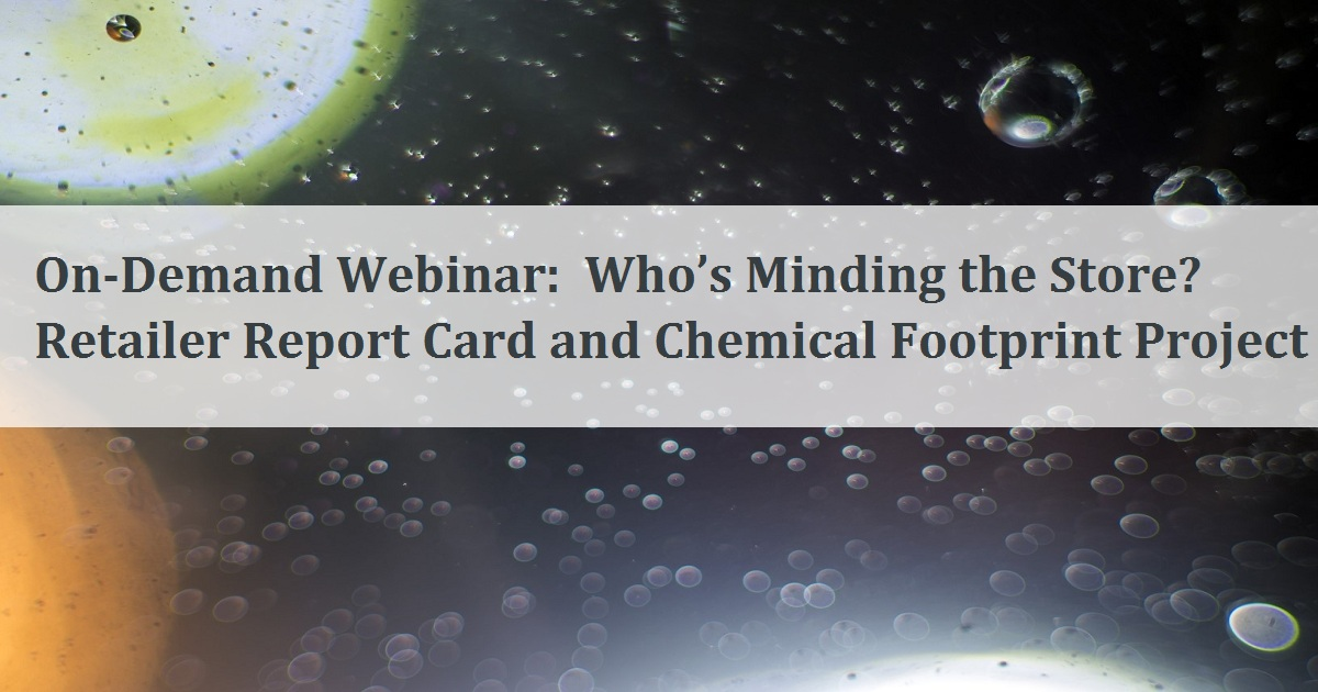 Who's Minding the Store? Retailer Report Card and Chemical Footprint Project