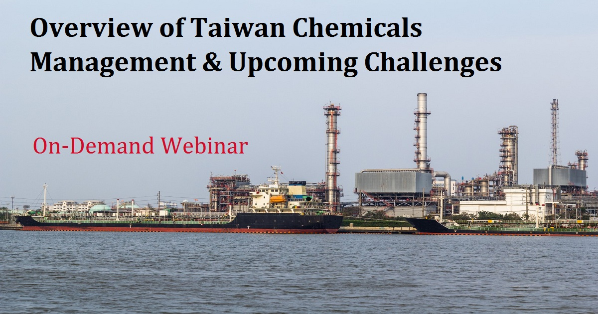 Overview of Taiwan Chemicals Management & Upcoming Challenges