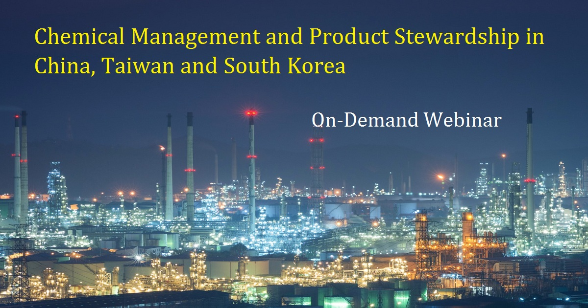 Chemical Management and Product Stewardship in China, Taiwan and South Korea