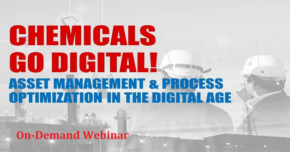 Chemicals Go Digital! Asset Management & Process Optimization in the Digital Age