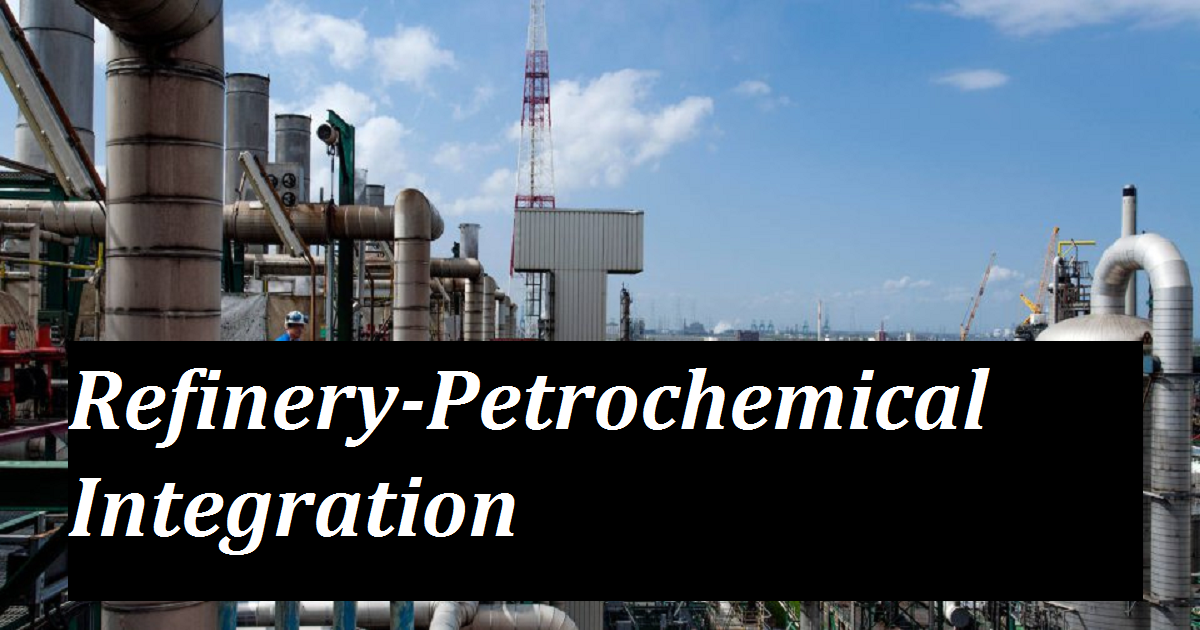 Refinery-Petrochemical Integration
