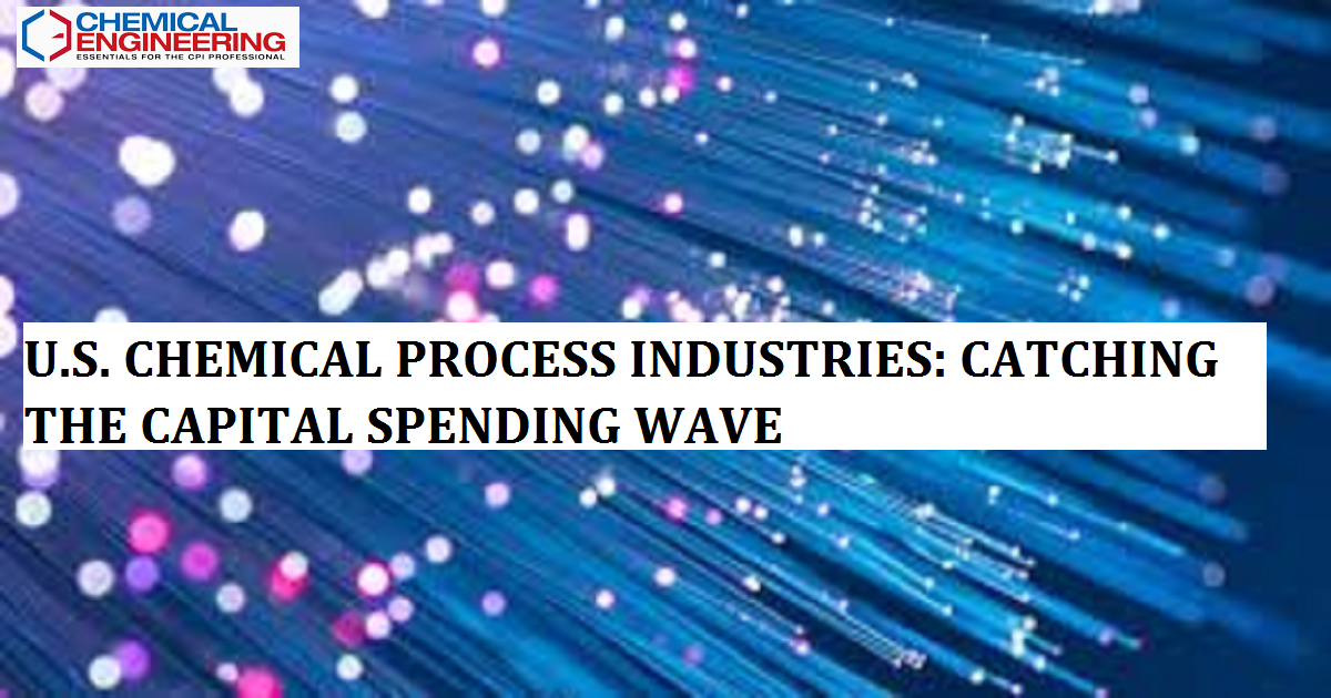 U.S. Chemical Process Industries: Catching the Capital Spending Wave