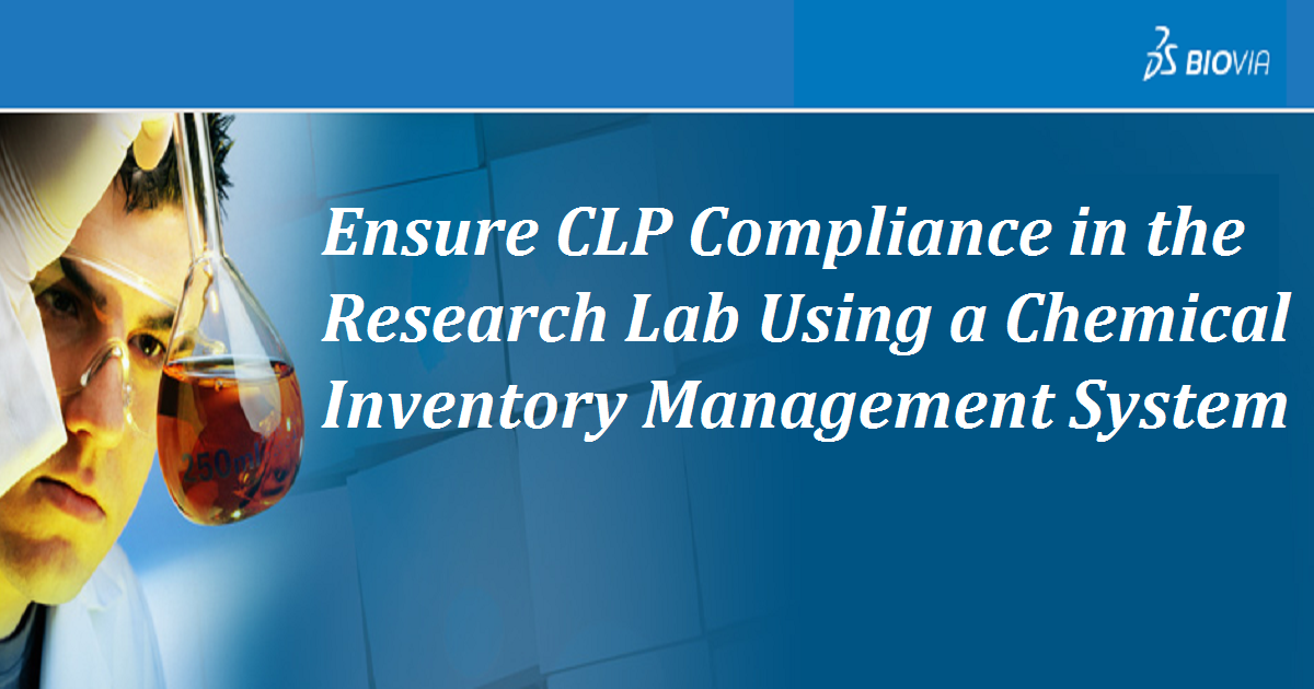 Ensure CLP Compliance in the Research Lab Using a Chemical Inventory Management System