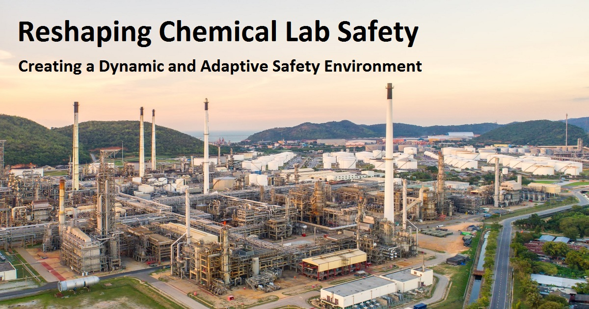 Reshaping Chemical Lab Safety: Creating a Dynamic and Adaptive Safety Environment