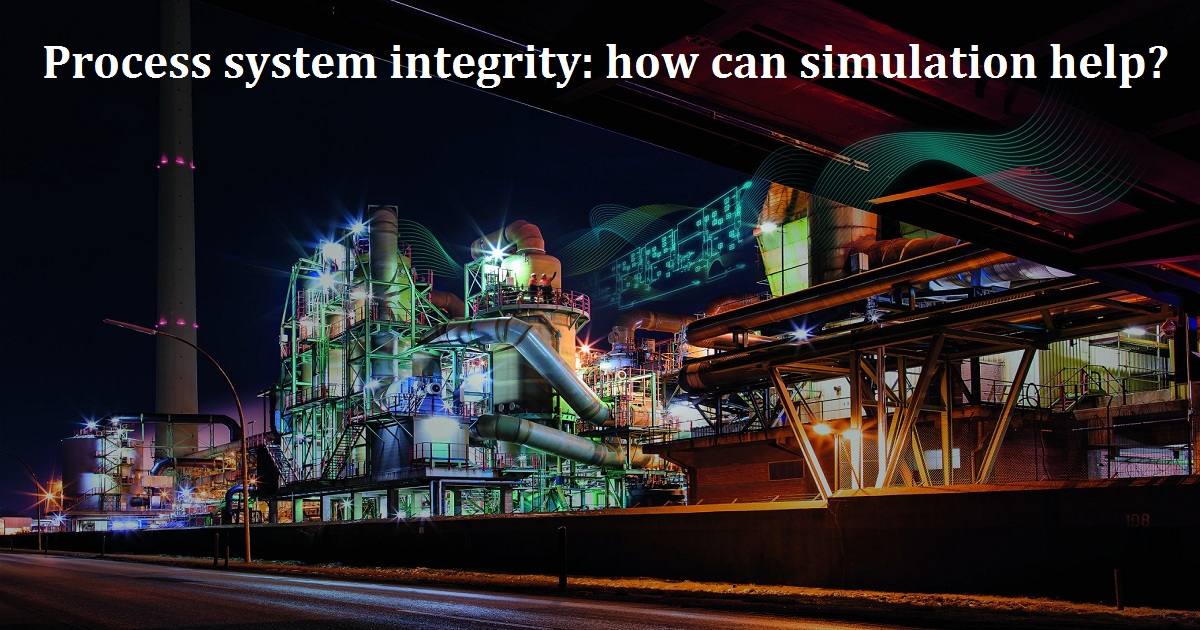 Process system integrity: how can simulation help?