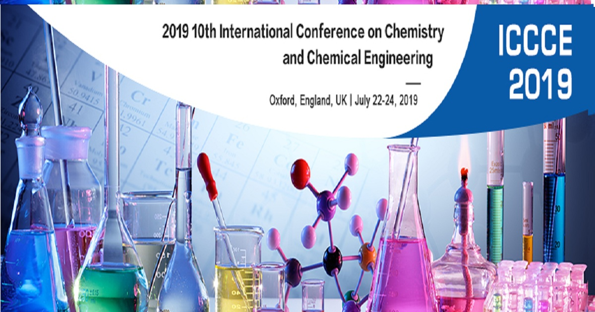2019 10th International Conference on Chemistry and Chemical Engineering