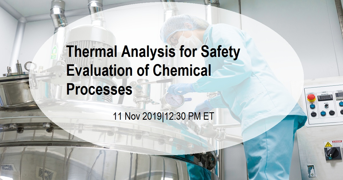 Thermal Analysis for Safety Evaluation of Chemical Processes