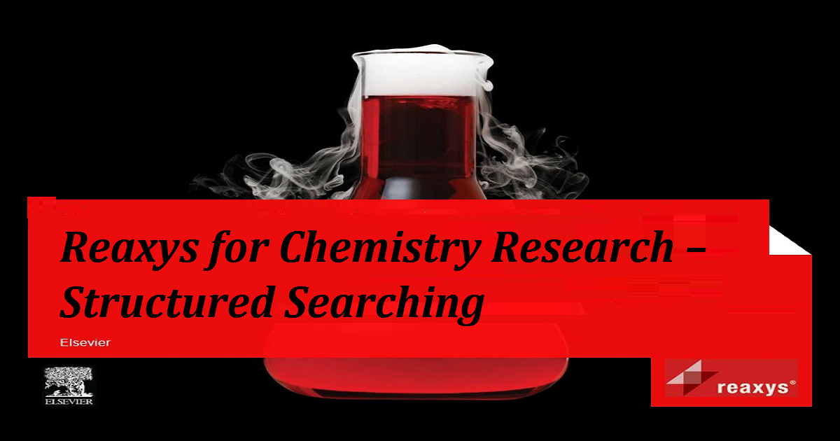Reaxys for Chemistry Research – Structured Searching