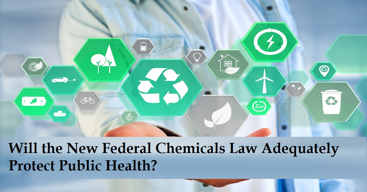 Will the New Federal Chemicals Law Adequately Protect Public Health?