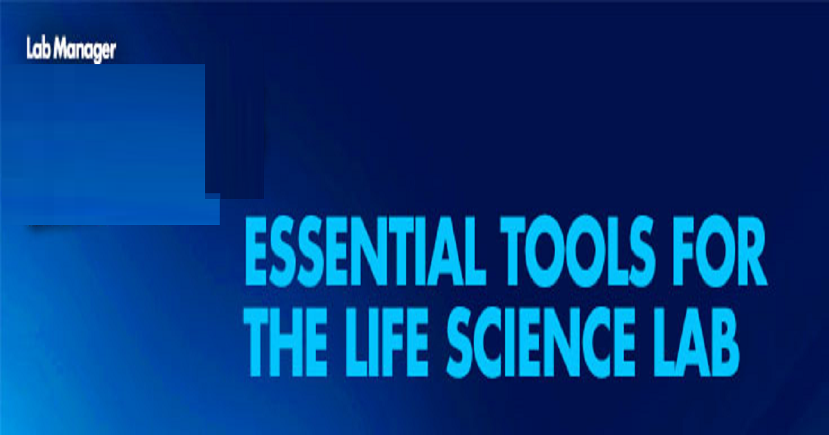 Essential Tools for the Life Science Laboratory