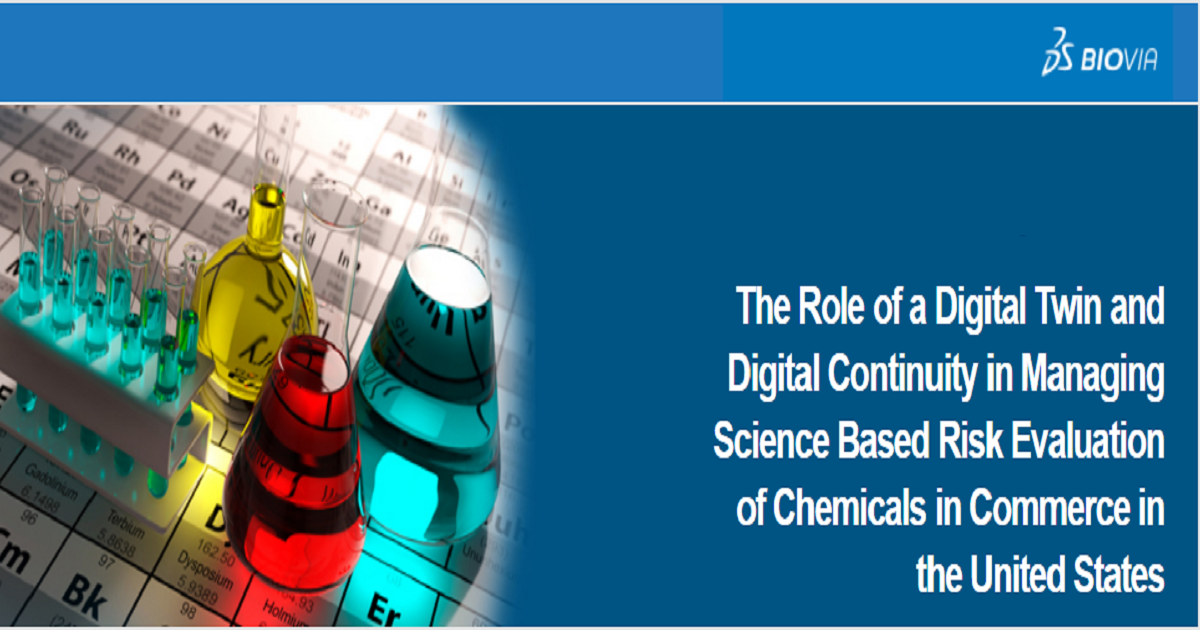 The Role of a Digital Twin and Digital Continuity in Managing Science Based Risk Evaluation of Chemicals in Commerce in the United States