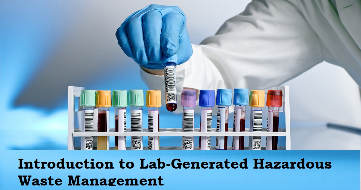 Introduction to Lab-Generated Hazardous Waste Management