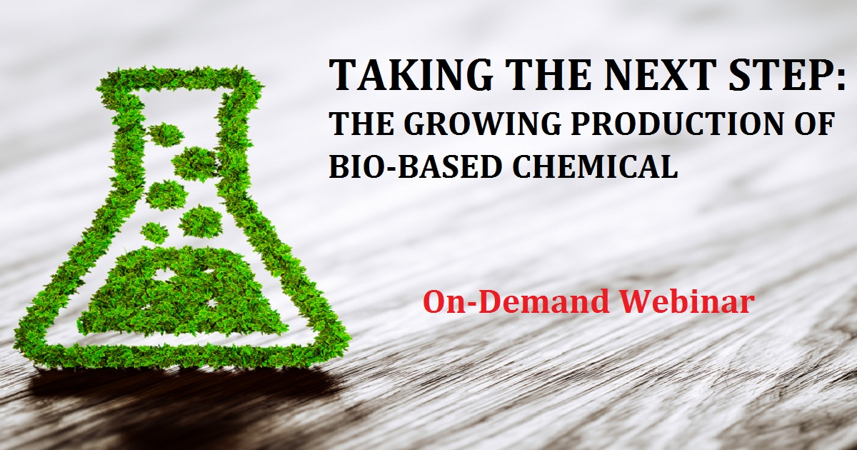 Taking the Next Step: The Growing Production of Bio-Based Chemical Intermediates Enables New Opportunities