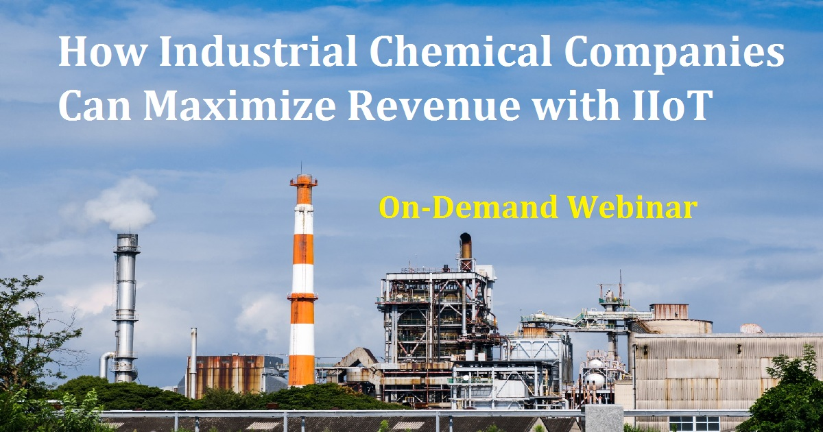 How Industrial Chemical Companies Can Maximize Revenue with IIoT