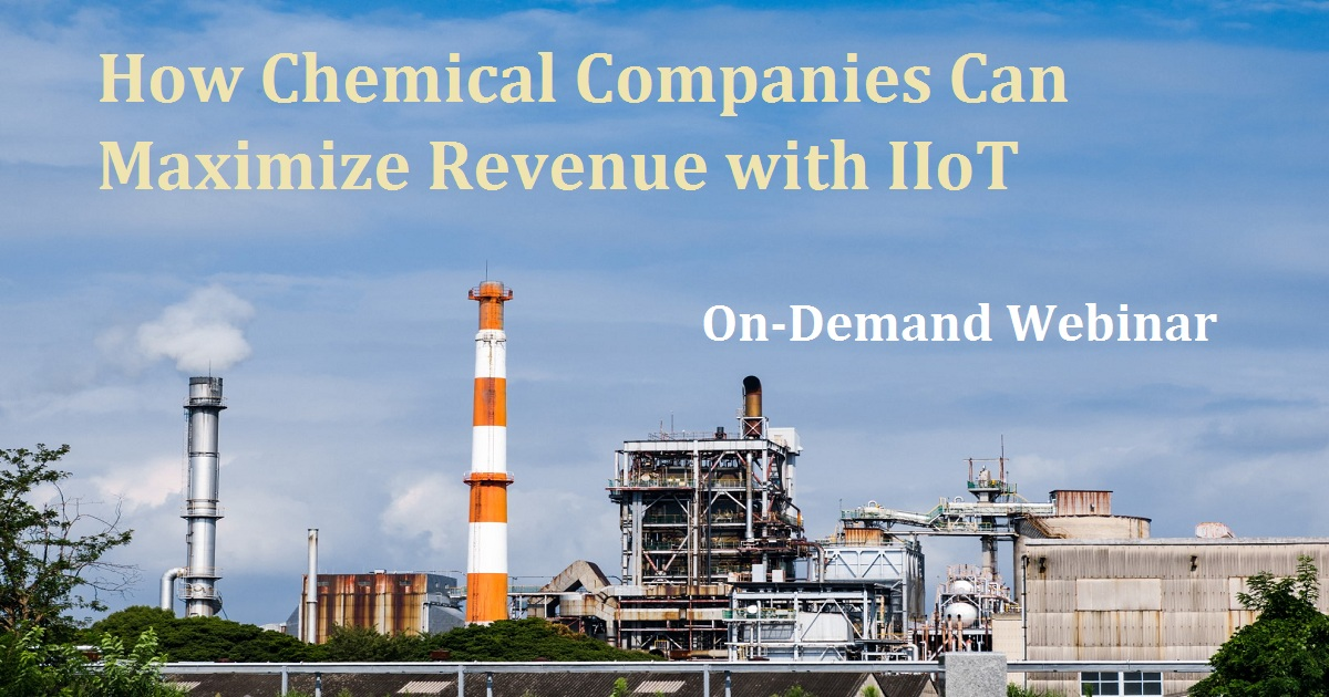 How Chemical Companies Can Maximize Revenue with IIoT