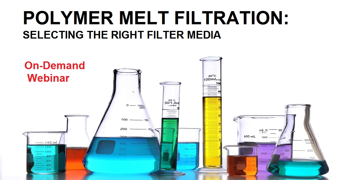 POLYMER MELT FILTRATION: SELECTING THE RIGHT FILTER MEDIA