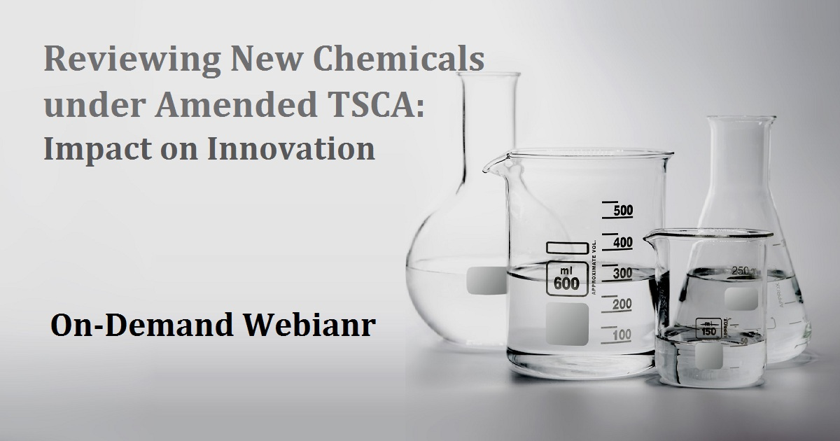Reviewing New Chemicals under Amended TSCA: Impact on Innovation