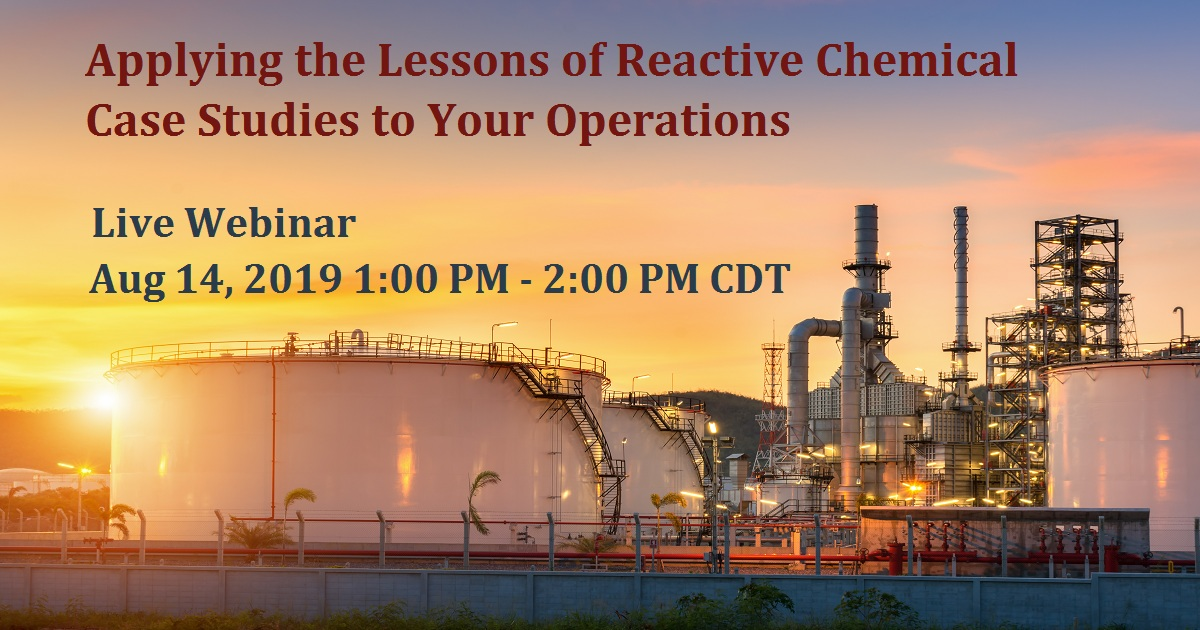 Applying the Lessons of Reactive Chemical Case Studies to Your Operations