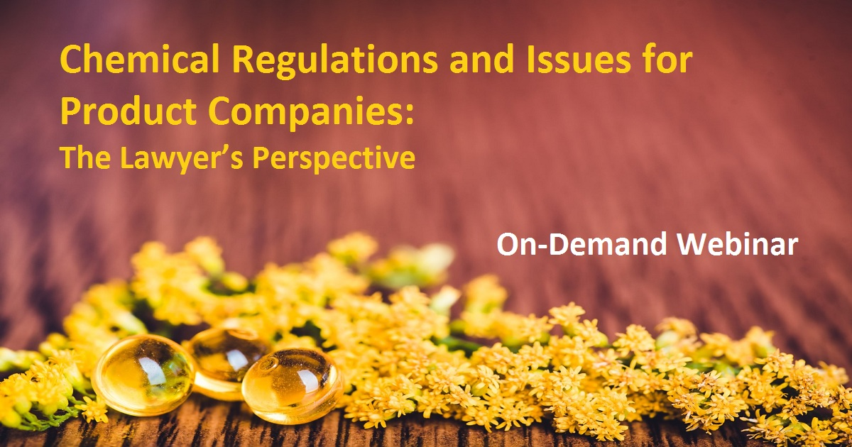 Chemical Regulations and Issues for Product Companies: The Lawyer's Perspective