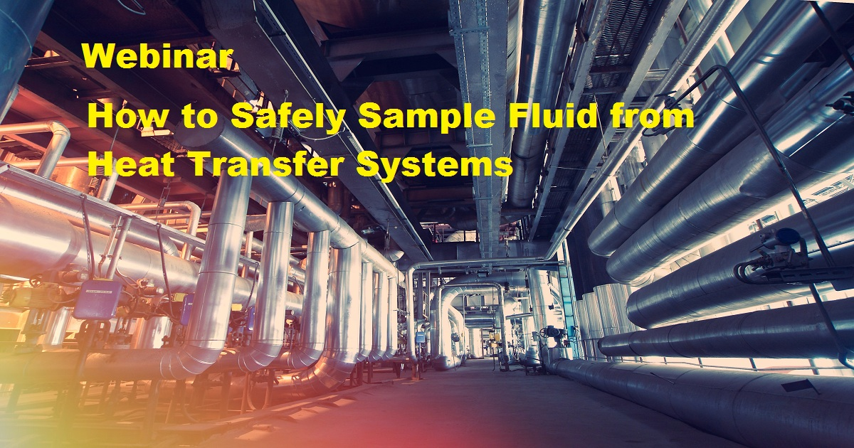 How to Safely Sample Fluid from Heat Transfer Systems