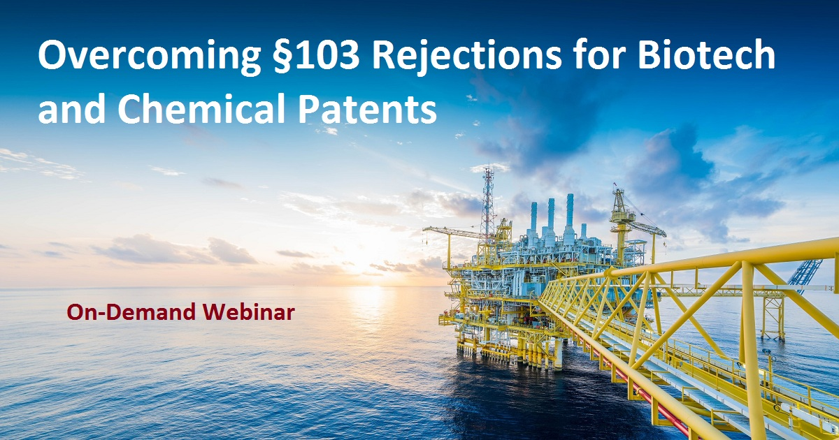 Overcoming §103 Rejections for Biotech and Chemical Patents
