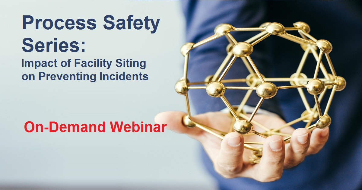 Process Safety Series: Impact of Facility Siting on Preventing Incidents