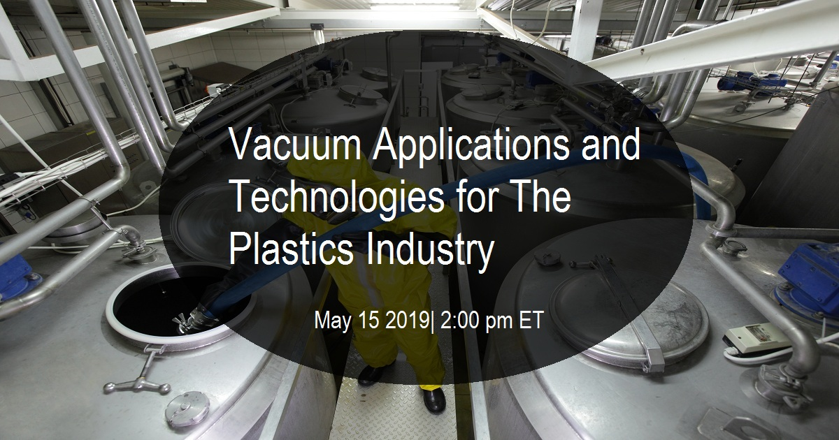 Vacuum Applications and Technologies for The Plastics Industry