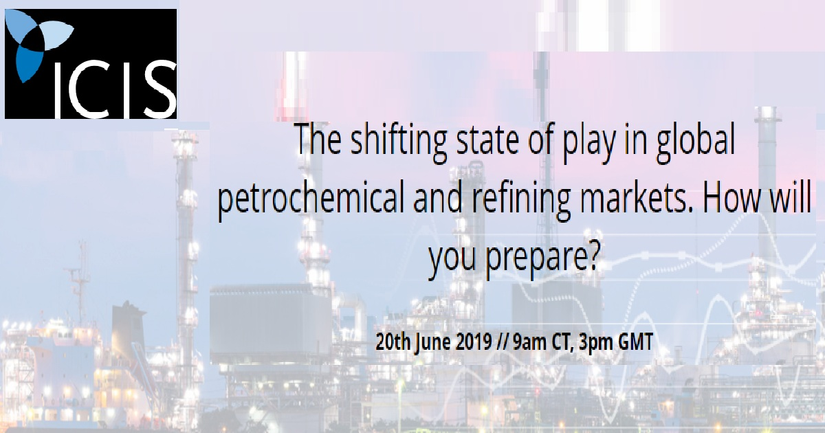 The shifting state of play in global petrochemical and refining markets. How will you prepare?