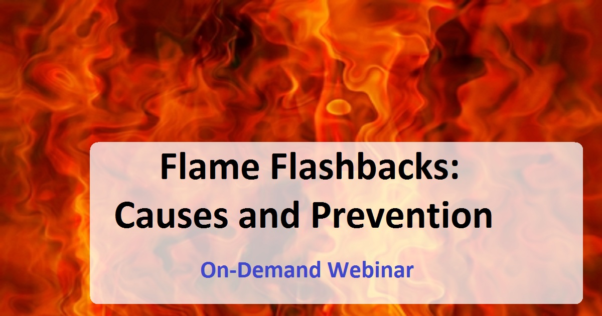 Flame Flashbacks: Causes and Prevention