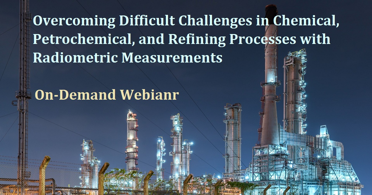 Overcoming Difficult Challenges in Chemical, Petrochemical, and Refining Processes with Radiometric Measurements
