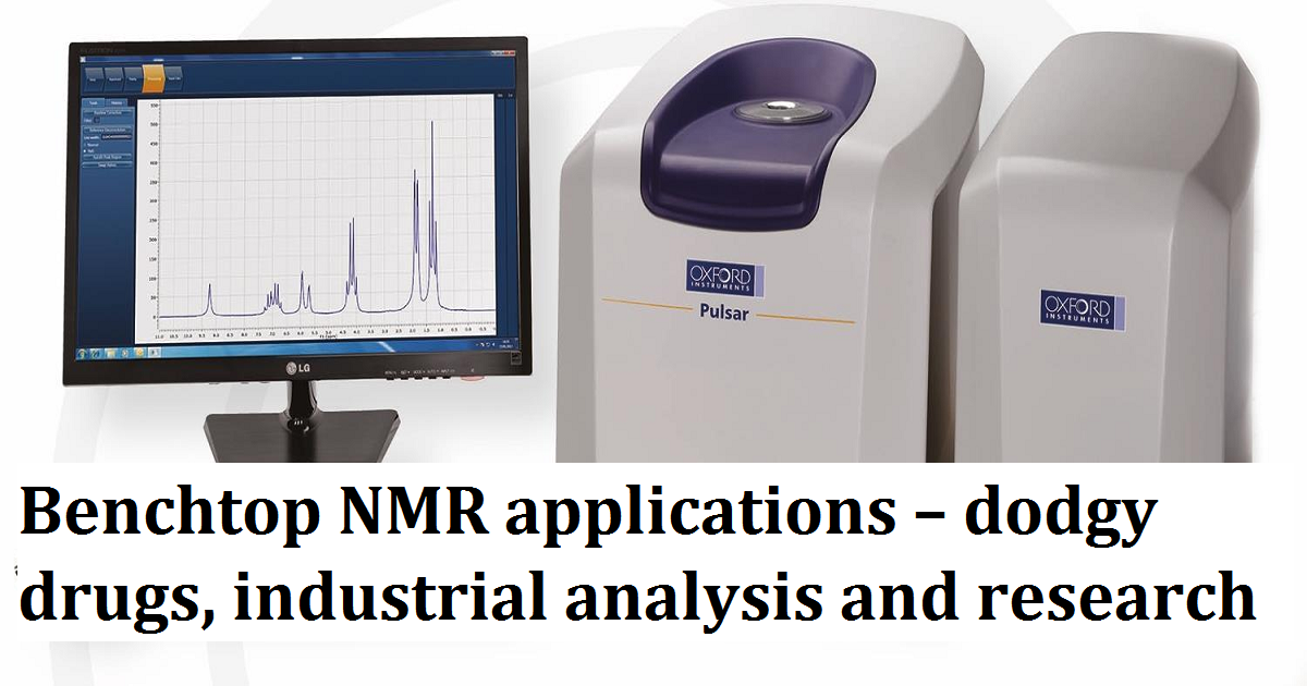 Benchtop NMR applications – dodgy drugs, industrial analysis and research