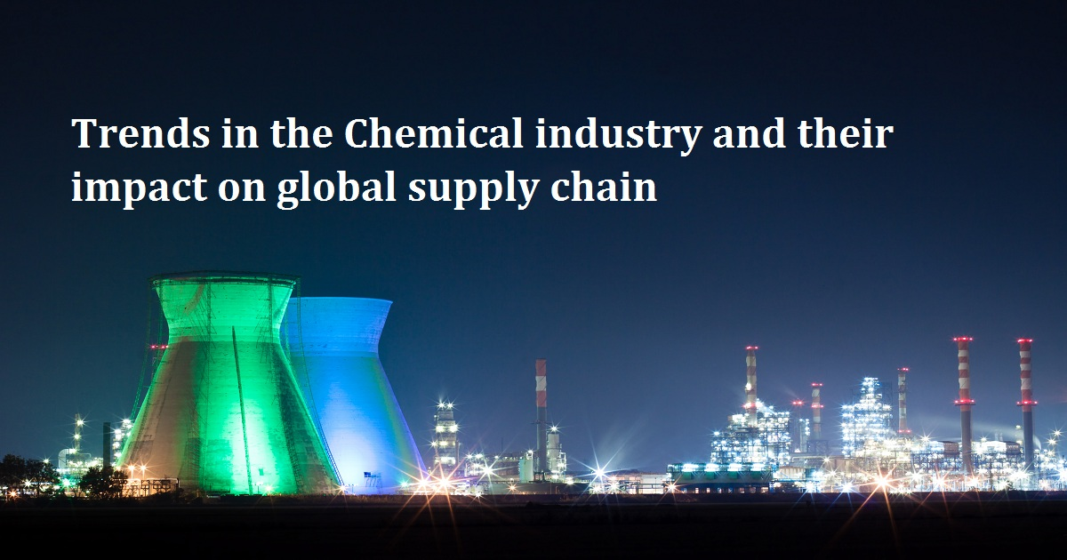 Trends in the Chemical industry and their impact on global supply chain
