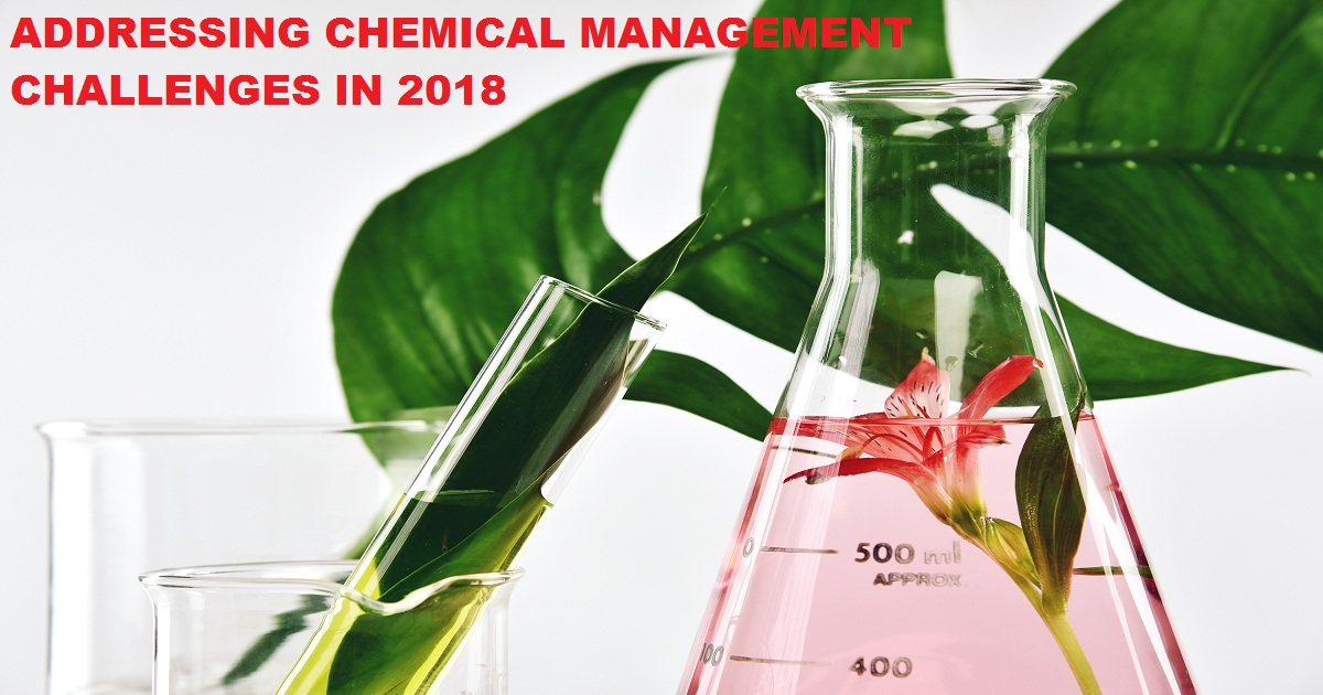 ADDRESSING CHEMICAL MANAGEMENT CHALLENGES IN 2018