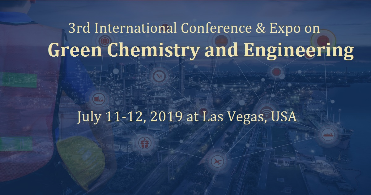 3rd International Conference & Expo on Green Chemistry and Engineering