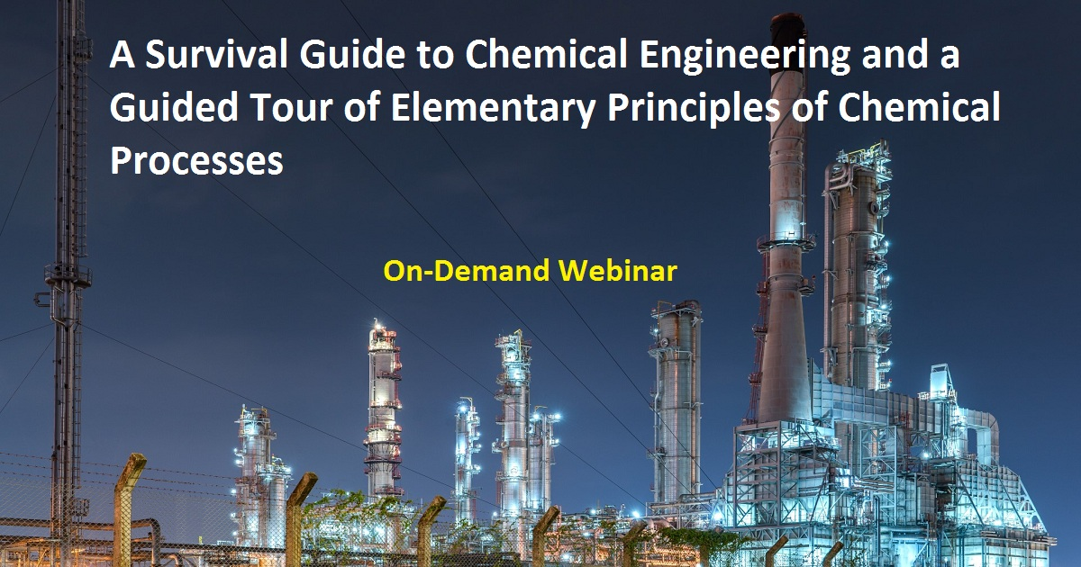 A Survival Guide to Chemical Engineering and a Guided Tour of Elementary Principles of Chemical Processes