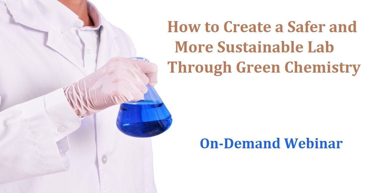 How to Create a Safer and More Sustainable Lab Through Green Chemistry
