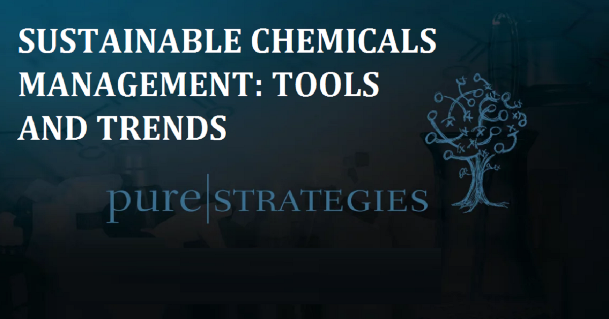 SUSTAINABLE CHEMICALS MANAGEMENT: TOOLS AND TRENDS