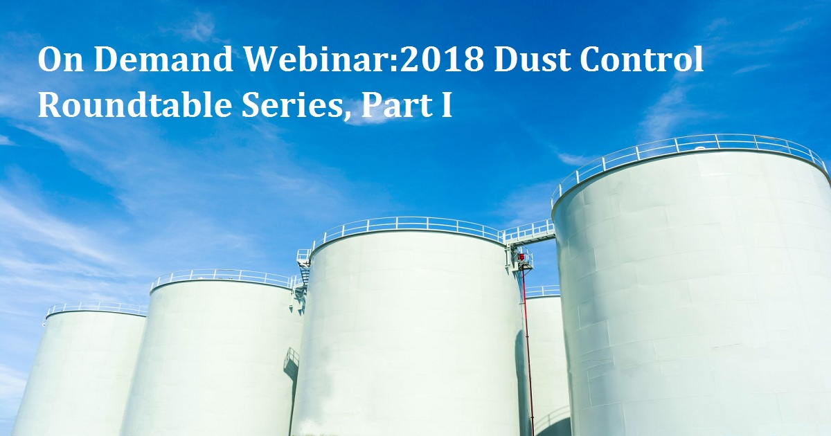 2018 Dust Control Roundtable Series, Part I